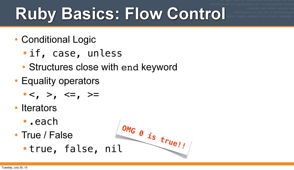 Ruby Basics: Flow Control • Conditional Logic •...