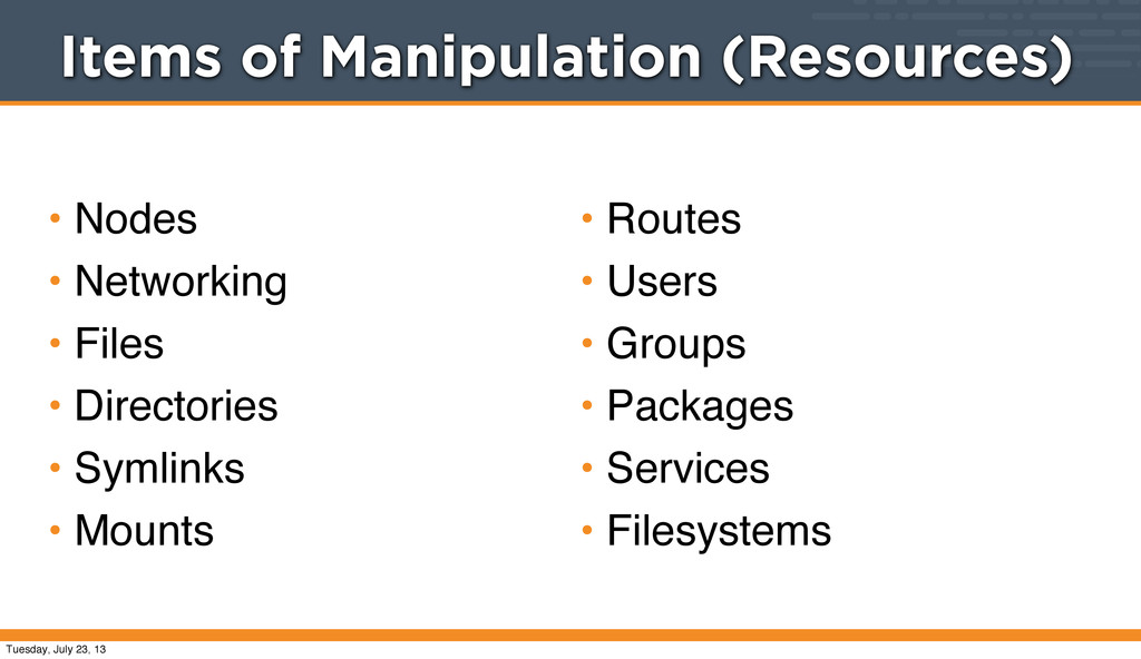 Items of Manipulation (Resources) • Nodes • Net...