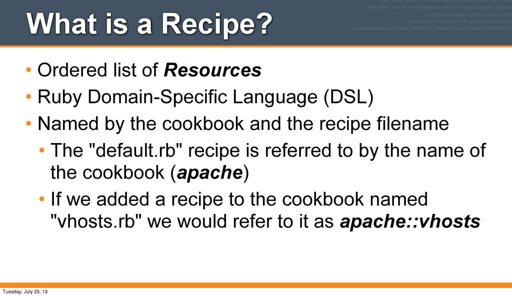 What is a Recipe? • Ordered list of Resources •...