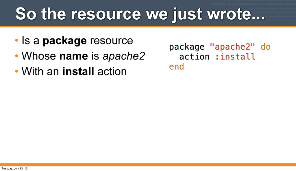 So the resource we just wrote... • Is a package...