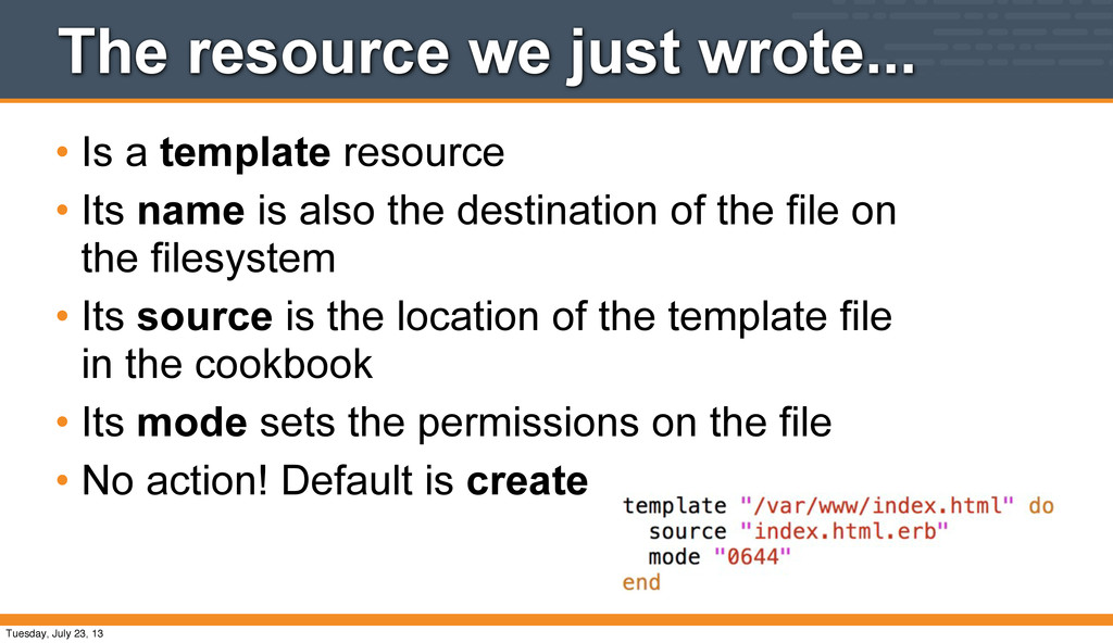 The resource we just wrote... • Is a template r...