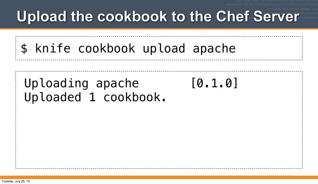 $ knife cookbook upload apache Upload the cookb...