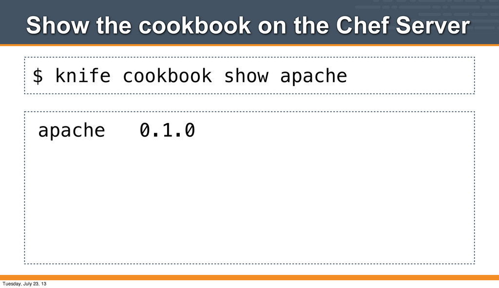 $ knife cookbook show apache Show the cookbook ...