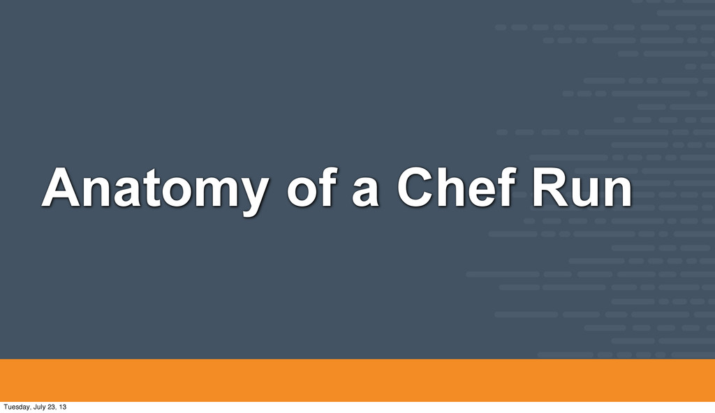 Anatomy of a Chef Run Tuesday, July 23, 13