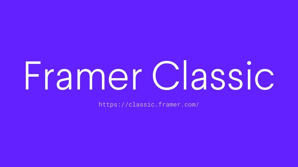 Framer Classic https://classic.framer.com/