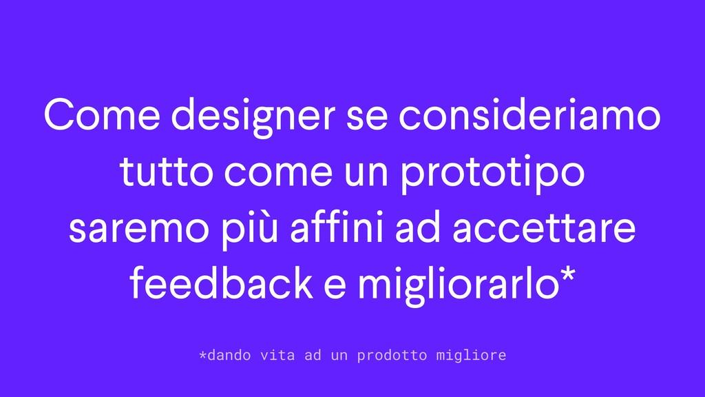 Come designer se consideriamo tutto come un pro...