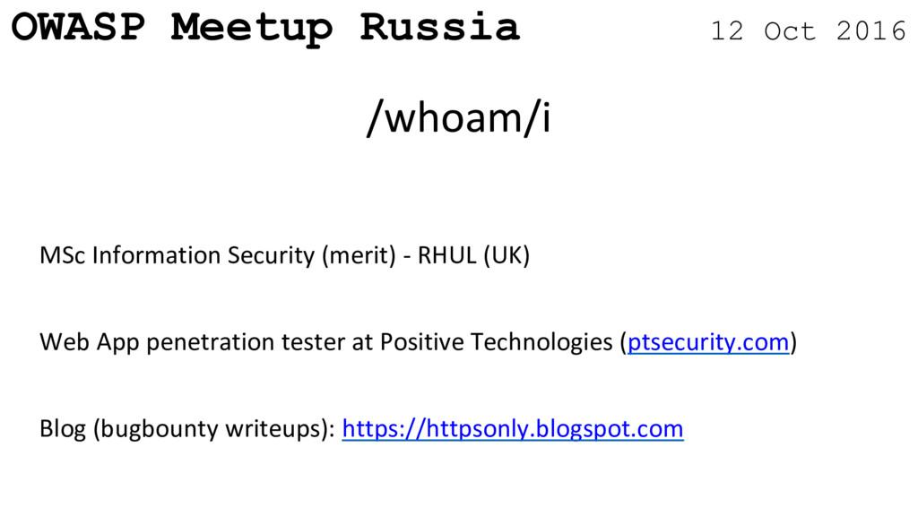 OWASP Meetup Russia 12 Oct 2016 MSc Information...