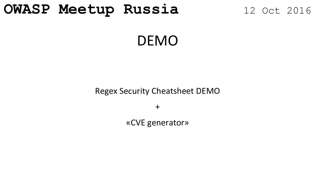 OWASP Meetup Russia 12 Oct 2016 Regex Security ...