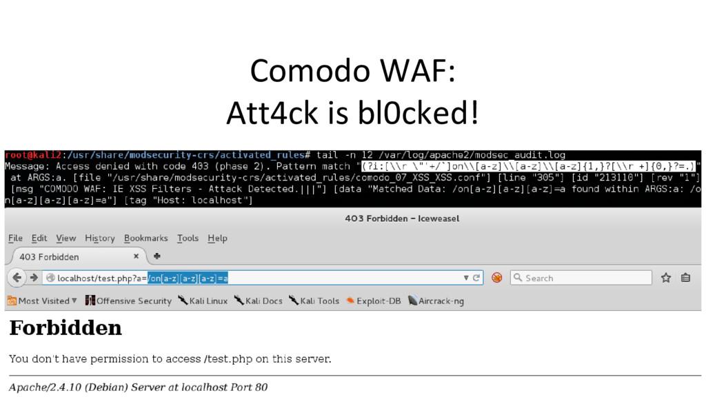 Comodo WAF: Att4ck is bl0cked!