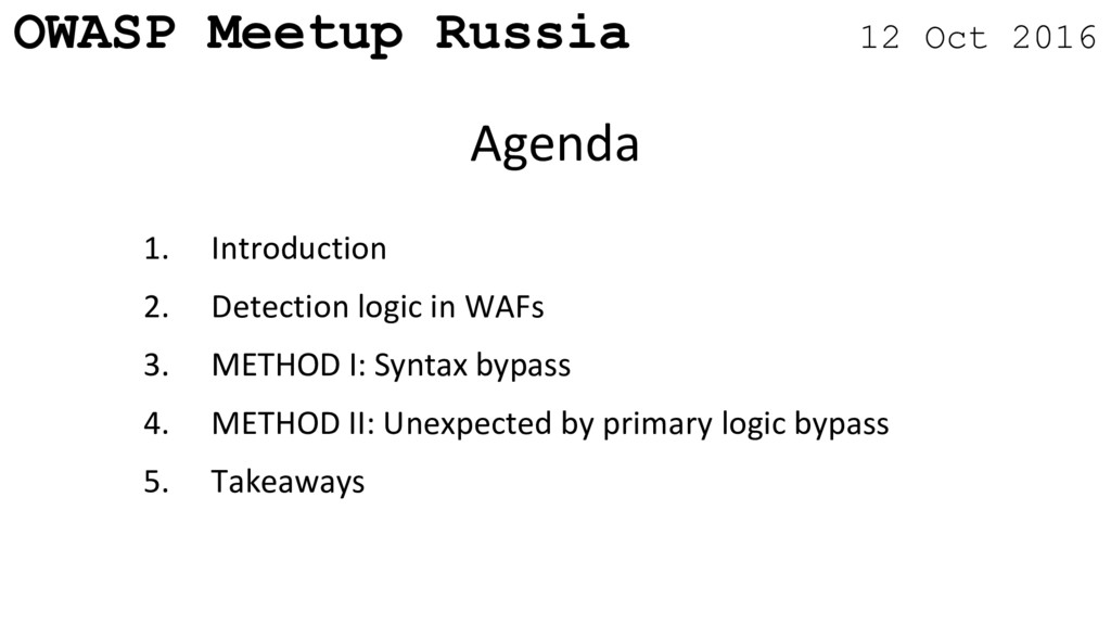 OWASP Meetup Russia 12 Oct 2016 1. Introduction...