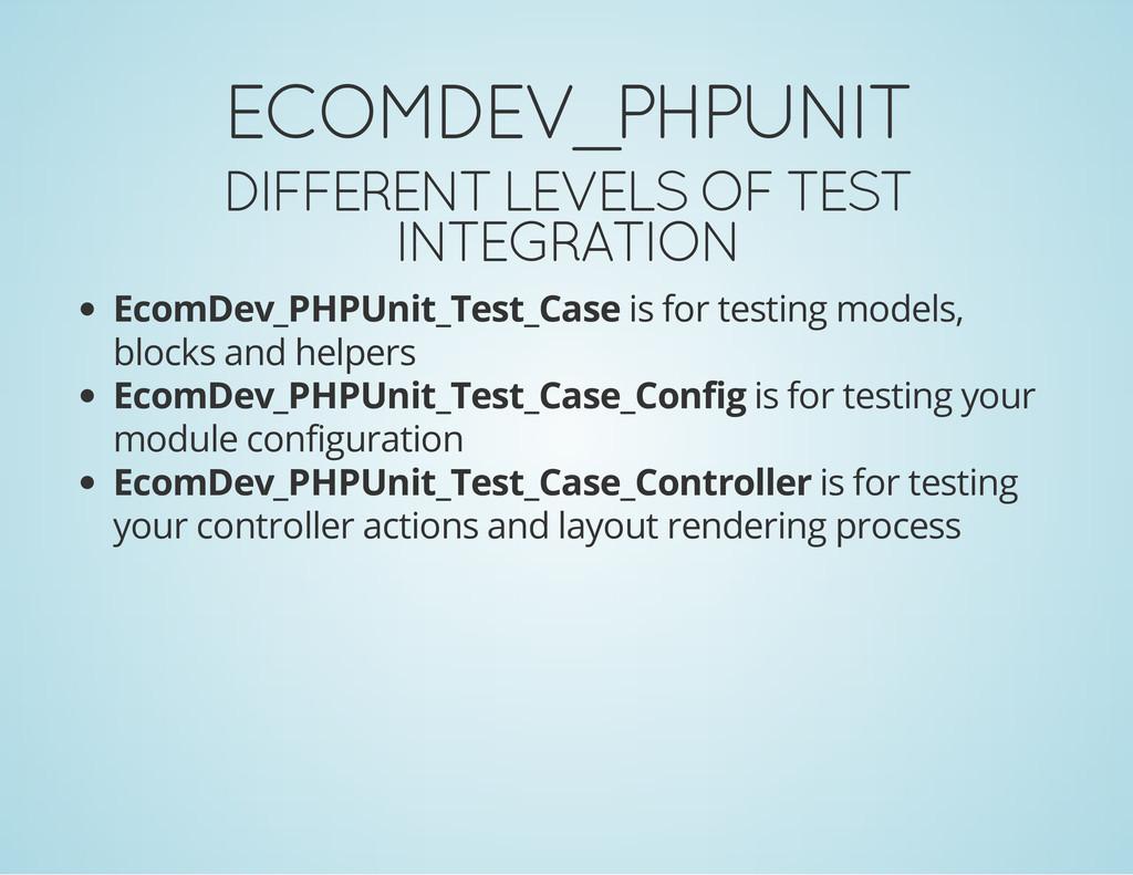 ECOMDEV_PHPUNIT DIFFERENT LEVELS OF TEST INTEGR...