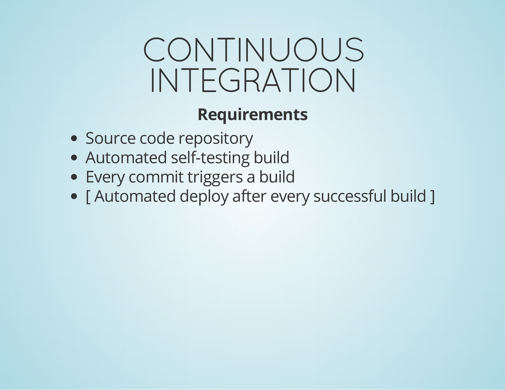 CONTINUOUS INTEGRATION Requirements Source code...