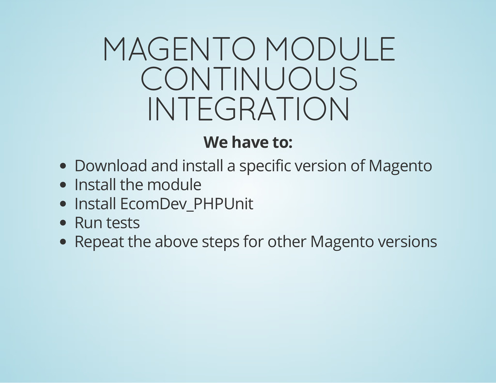 MAGENTO MODULE CONTINUOUS INTEGRATION We have t...