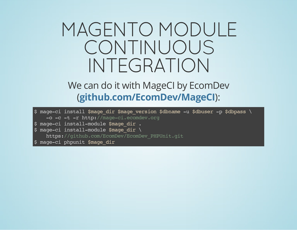 MAGENTO MODULE CONTINUOUS INTEGRATION We can do...