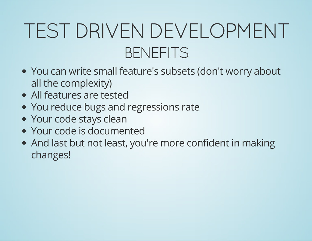 TEST DRIVEN DEVELOPMENT BENEFITS You can write ...