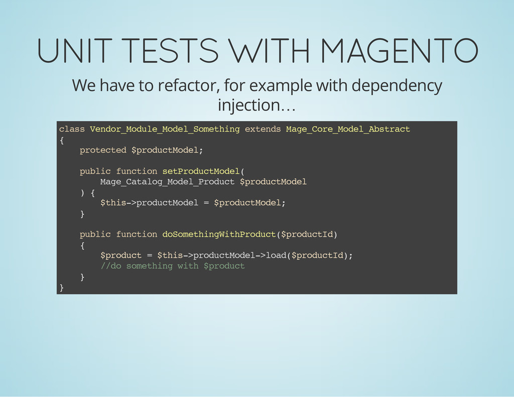 UNIT TESTS WITH MAGENTO We have to refactor, fo...