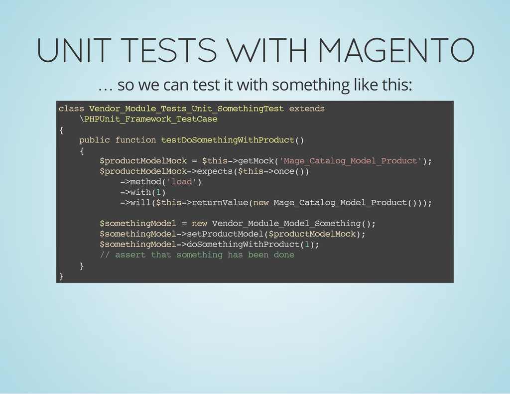 UNIT TESTS WITH MAGENTO … so we can test it wit...