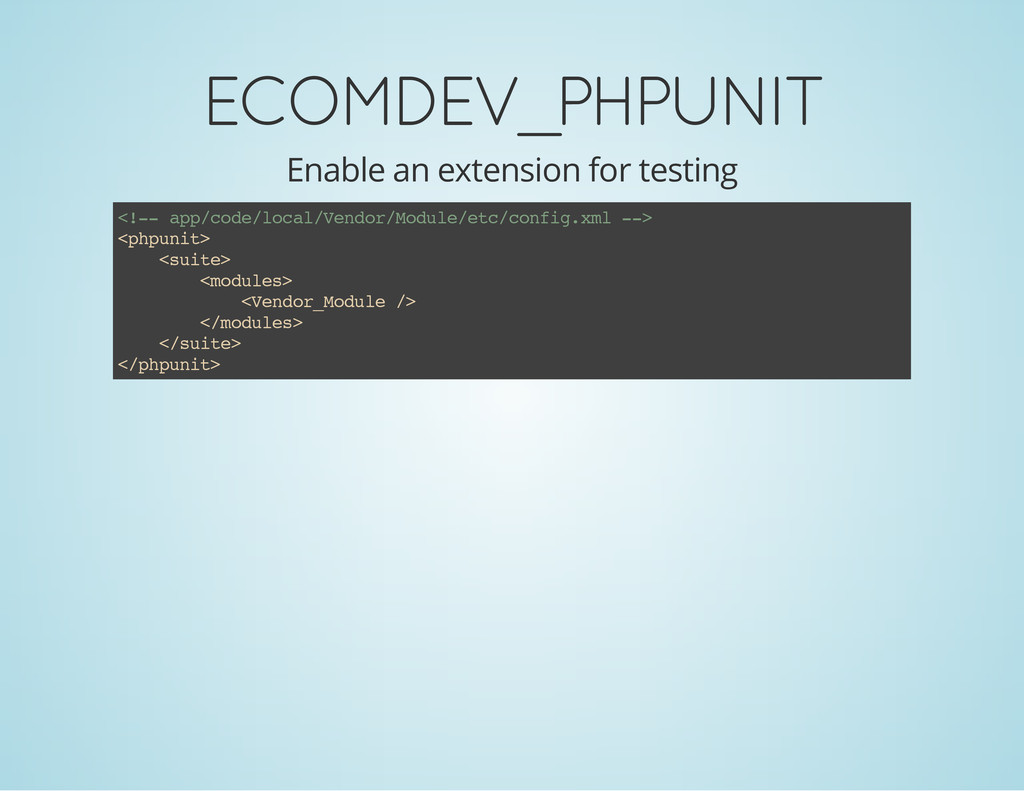 ECOMDEV_PHPUNIT Enable an extension for testing...