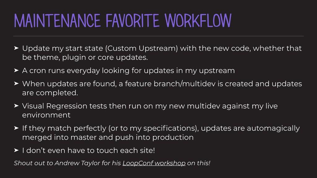 MAINTENANCE FAVORITE WORKFLOW ➤ Update my start...