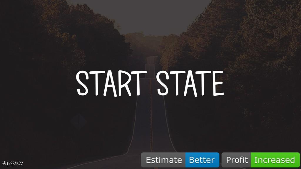 START STATE @tessak22