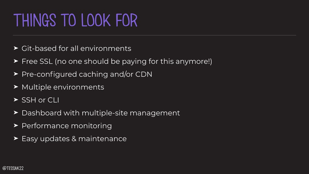 THINGS TO LOOK FOR ➤ Git-based for all environm...