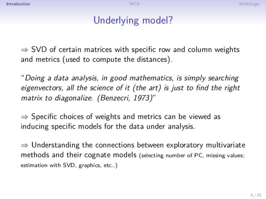 Introduction MCA MultiLogit Underlying model? ⇒...