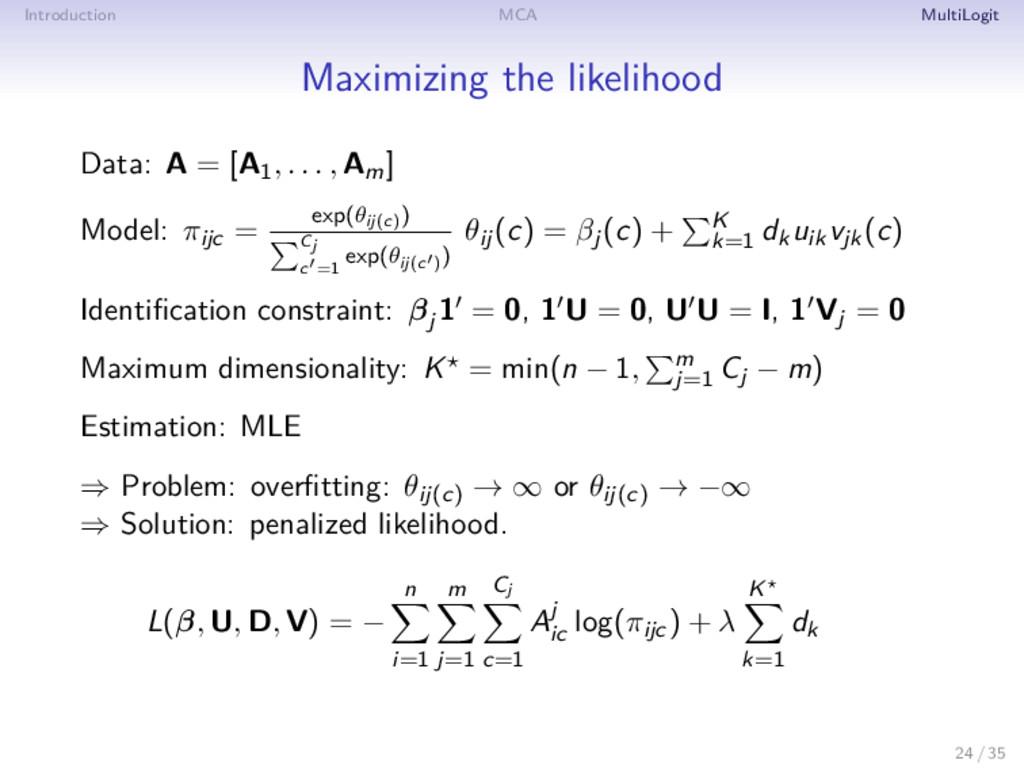 Introduction MCA MultiLogit Maximizing the like...