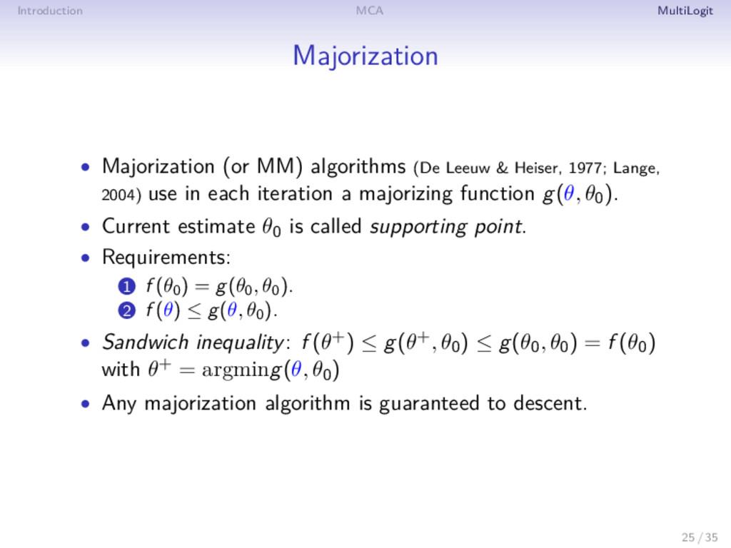 Introduction MCA MultiLogit Majorization • Majo...
