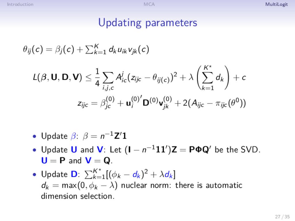 Introduction MCA MultiLogit Updating parameters...