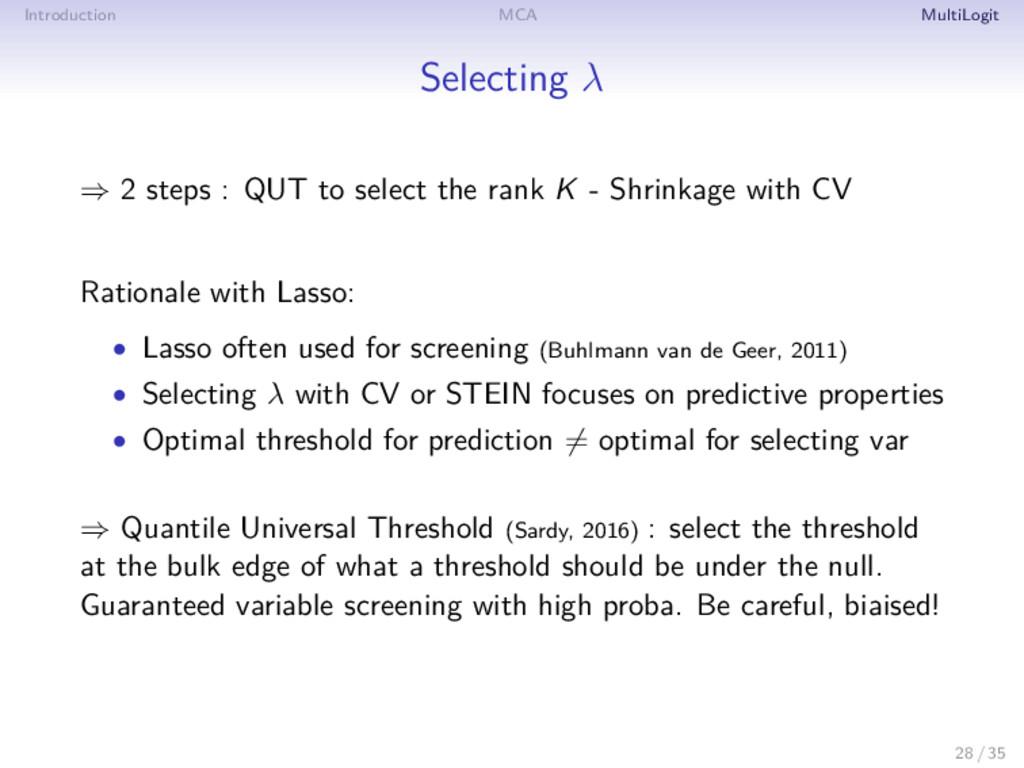 Introduction MCA MultiLogit Selecting λ ⇒ 2 ste...