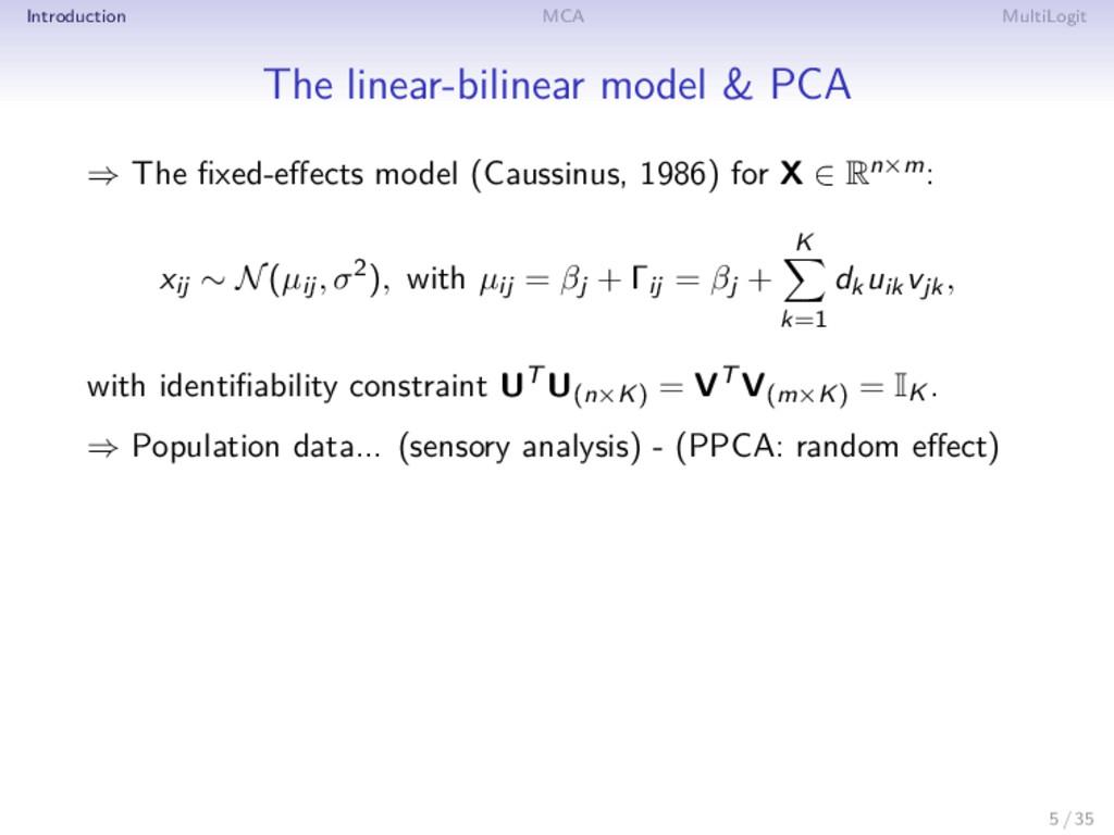 Introduction MCA MultiLogit The linear-bilinear...