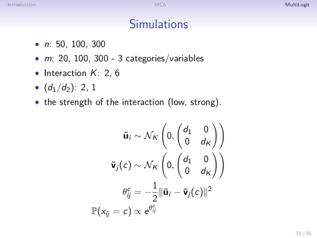 Introduction MCA MultiLogit Simulations • n: 50...