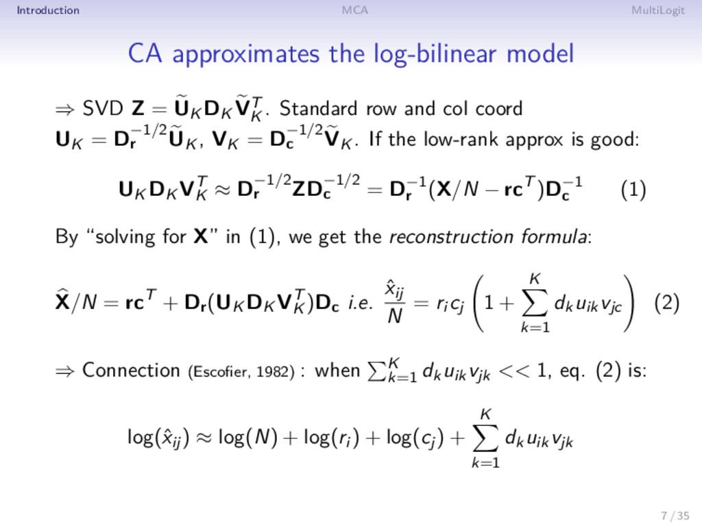 Introduction MCA MultiLogit CA approximates the...