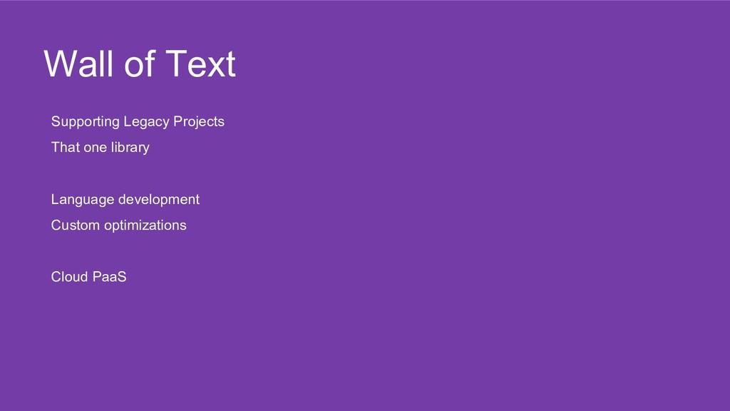 Wall of Text Supporting Legacy Projects That on...