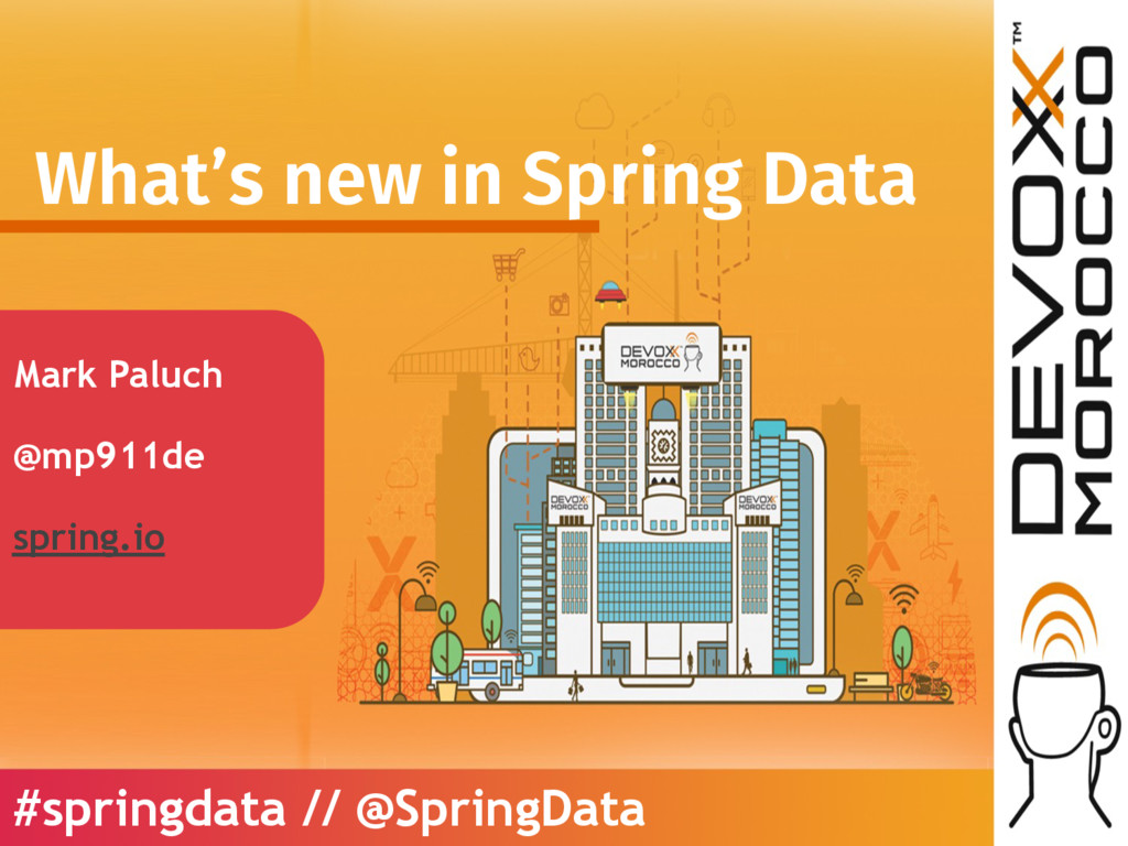 What's new in Spring Data Mark Paluch @mp911de ...