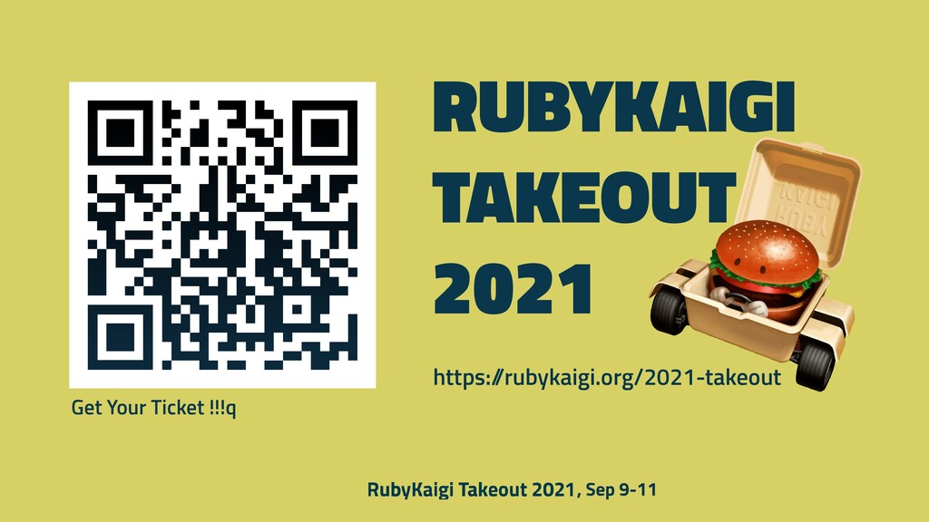 https:/ /rubykaigi.org/2021-takeout RUBYKAIGI T...