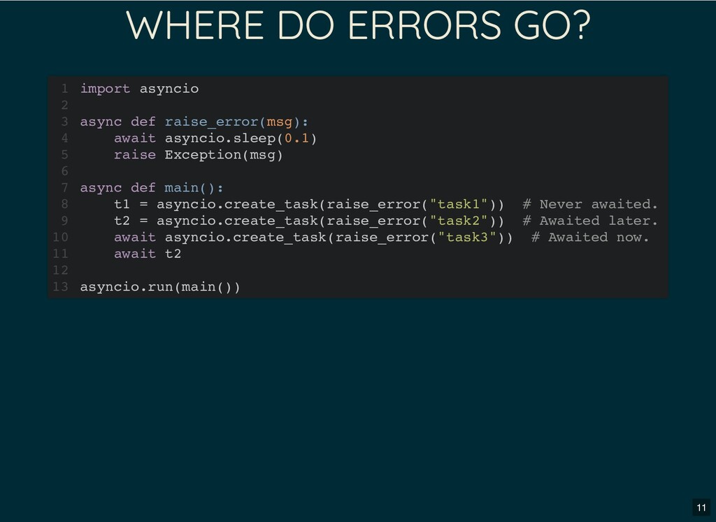 WHERE DO ERRORS GO? import asyncio async def ra...
