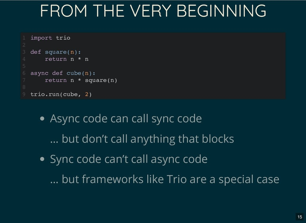 FROM THE VERY BEGINNING Async code can call syn...