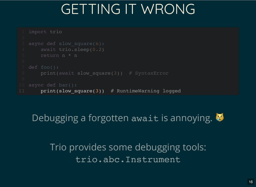 GETTING IT WRONG Debugging a forgotten await is...