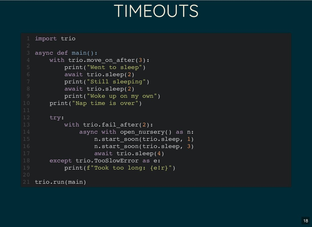 TIMEOUTS import trio async def main(): with tri...