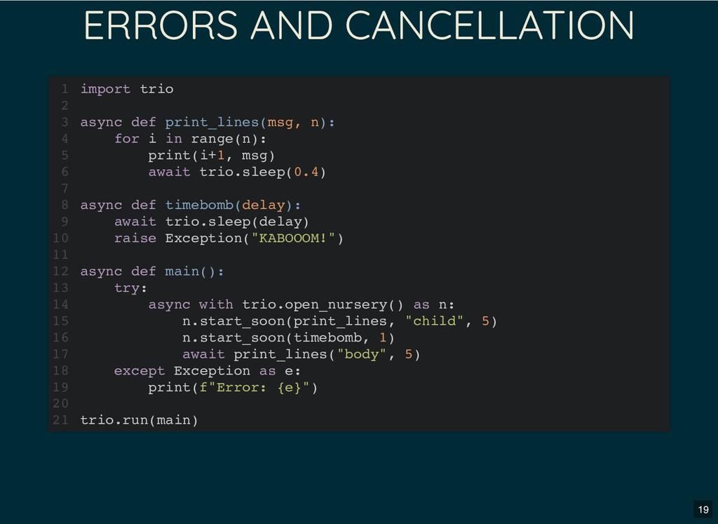 ERRORS AND CANCELLATION import trio async def p...