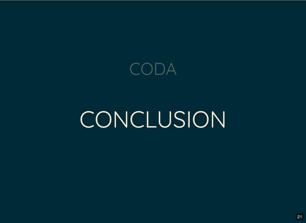 CONCLUSION CODA 21