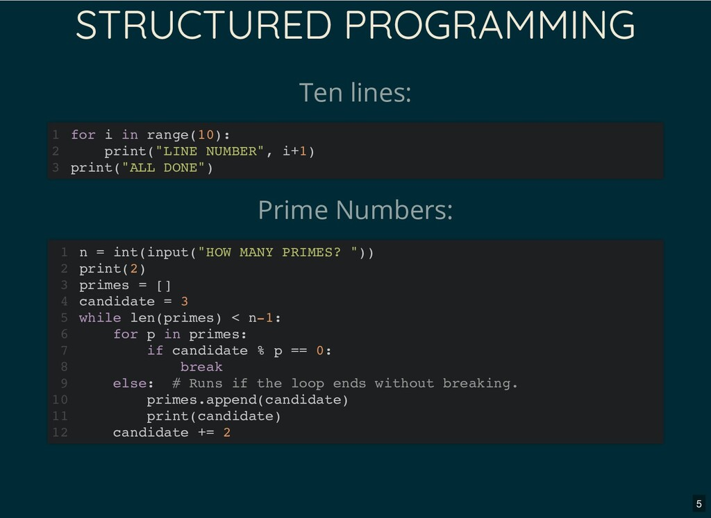 STRUCTURED PROGRAMMING Ten lines: for i in rang...
