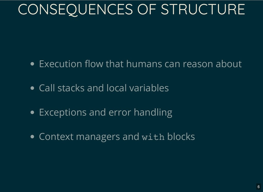 CONSEQUENCES OF STRUCTURE Execution ow that hum...