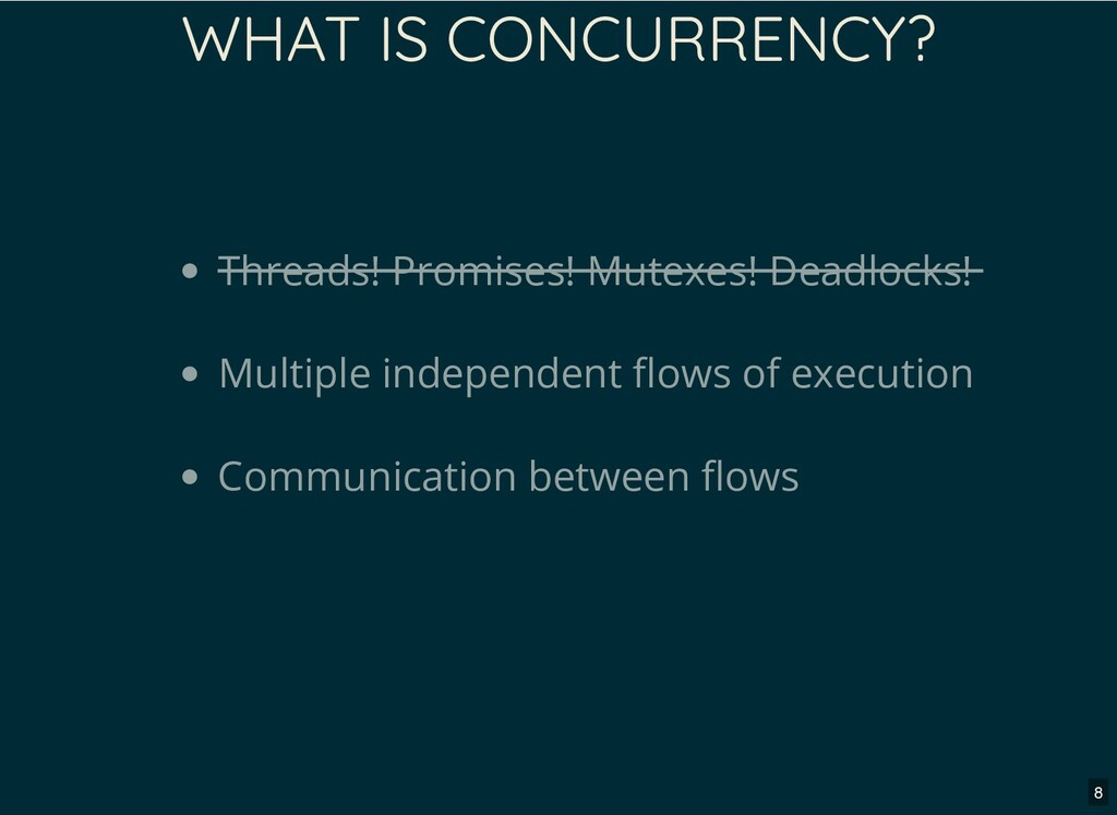 WHAT IS CONCURRENCY? Threads! Promises! Mutexes...