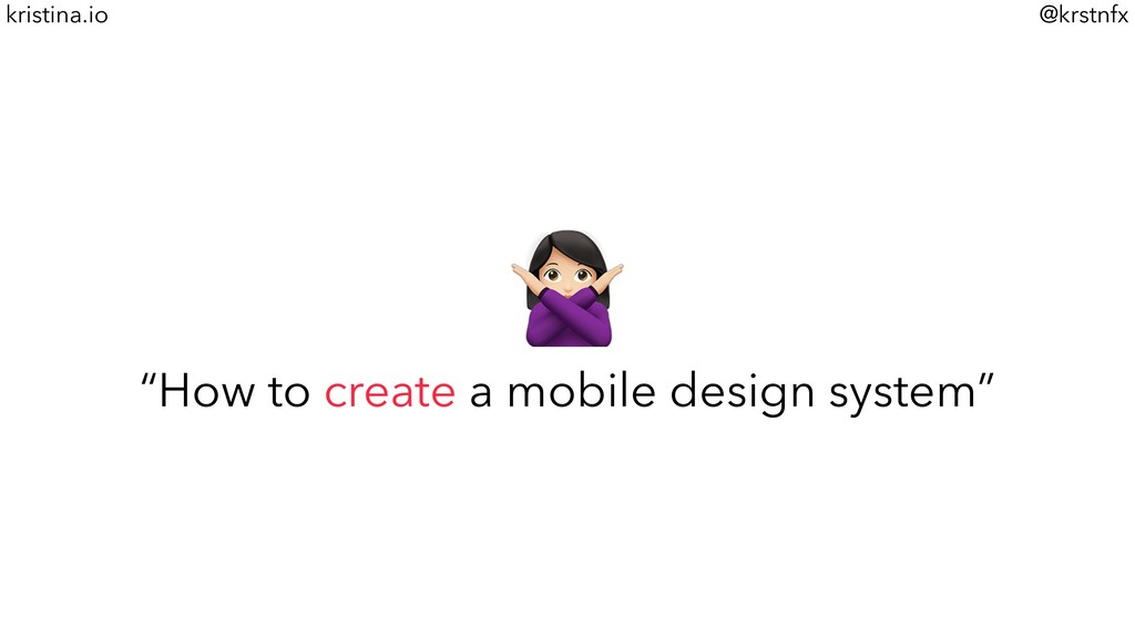 "@krstnfx kristina.io $ ""How to create a mobile ..."