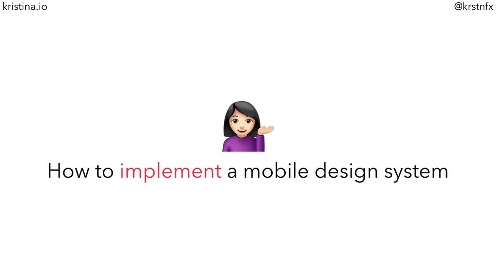 @krstnfx kristina.io % How to implement a mobil...