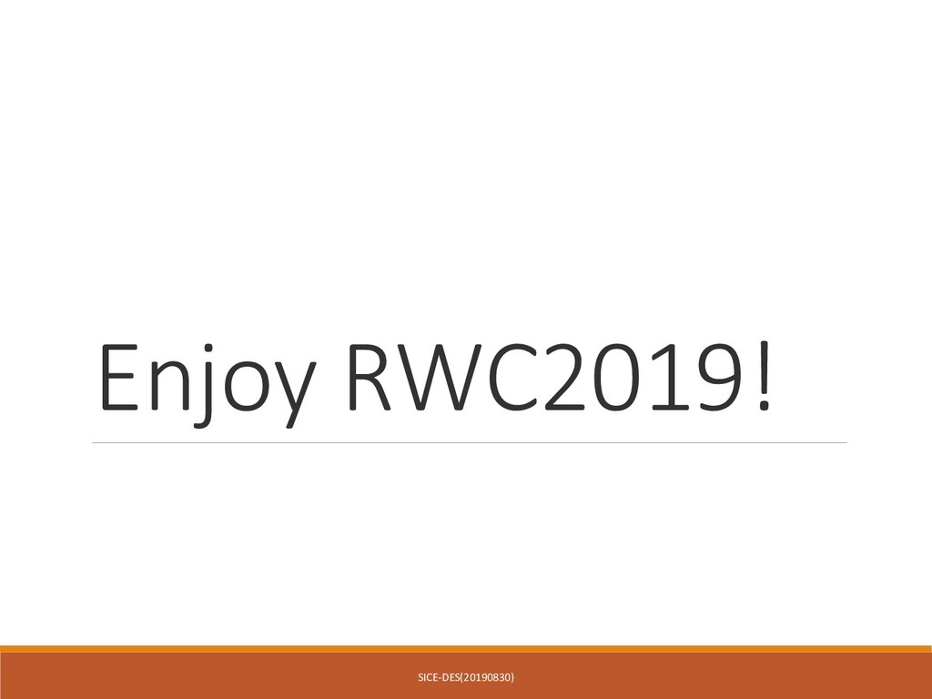 Enjoy RWC2019! SICE-DES(20190830)