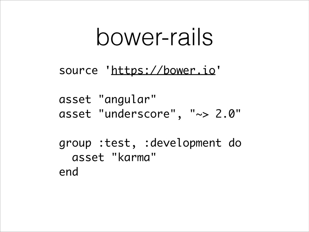 "bower-rails source 'https://bower.io' ! asset ""..."