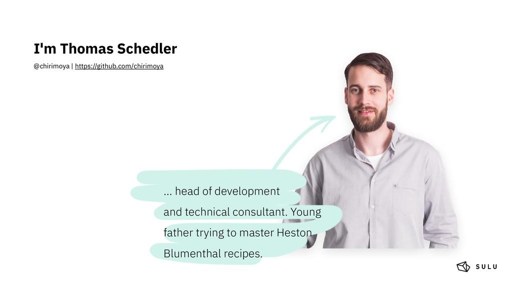 I'm Thomas Schedler @chirimoya | https://github...